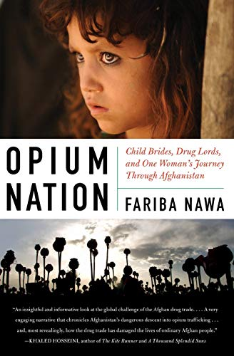 9780061934704: Opium Nation: Child Brides, Drug Lords, and One Woman's Journey Through Afghanistan