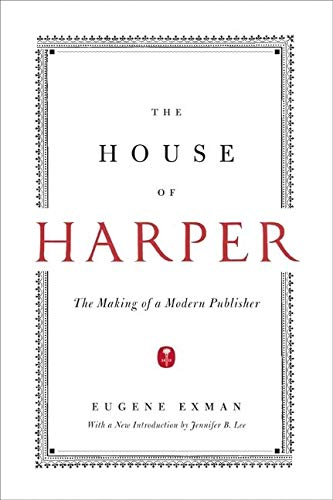 9780061936661: The House of Harper: The Making of a Modern Publisher