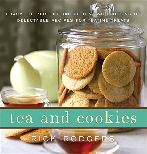 9780061938337: Tea and Cookies: Enjoy the Perfect Cup of Tea--with Dozens of Delectable Recipes for Teatime Treats