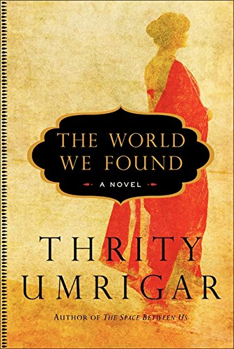 9780061938344: The World We Found: A Novel