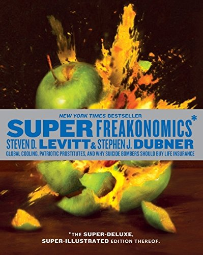 9780061941221: SuperFreakonomics, Illustrated edition: Global Cooling, Patriotic Prostitutes, and Why Suicide Bombers Should Buy Life Insurance