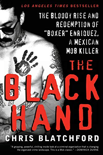 "9780061944185: The Black Hand: The Bloody Rise and Redemption of ""Boxer"" Enriquez, a Mexican Mob Killer"
