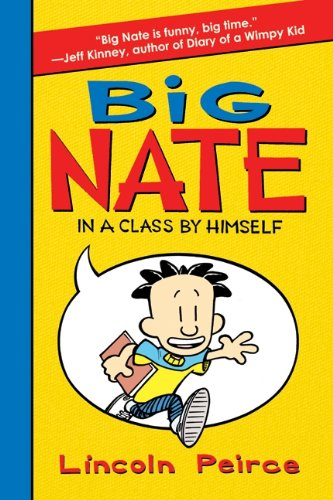 Big Nate in a Class By Himself: Peirce, Lincoln