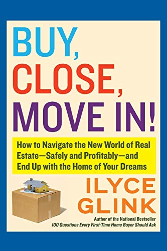 9780061944871: Buy, Close, Move In!: How to Navigate the New World of Real Estate-Safely and Profitably-and End Up with the Home of Your Dreams