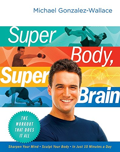 9780061945274: Super Body, Super Brain: The Workout That Does It All