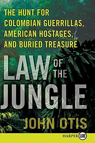 9780061945649: Law of the Jungle: The Hunt for Colombian Guerrillas, American Hostages, and Buried Treasure