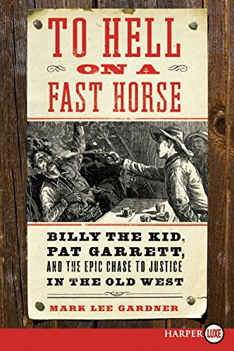 9780061945694: To Hell on a Fast Horse: Billy the Kid, Pat Garrett, and the Epic Chase to Justice in the Old West