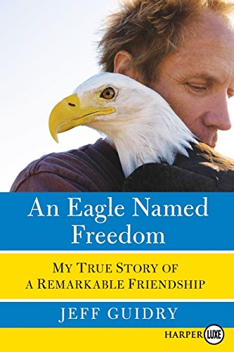 9780061945724: An Eagle Named Freedom LP: My True Story of a Remarkable Friendship