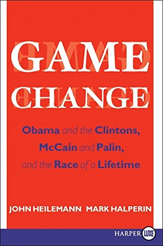 9780061945991: Game Change: Obama and the Clintons, McCain and Palin, and the Race of a Lifetime