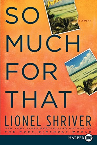 9780061946134: So Much for That: A Novel