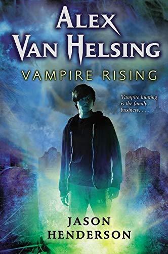Alex Van Helsing: Vampire Rising: Henderson, Jason