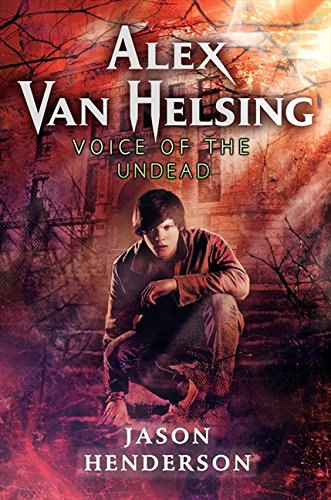 Alex Van Helsing: Voice of the Undead: Henderson, Jason