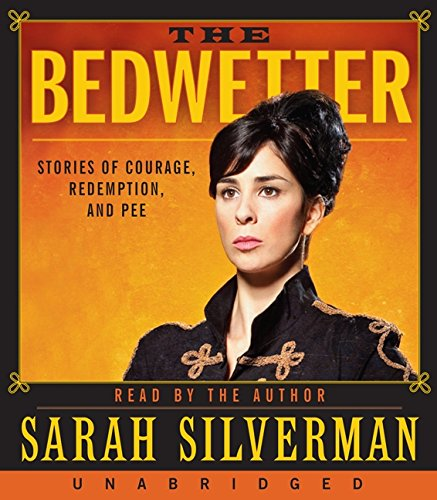 9780061953279: The Bedwetter CD: Stories of Courage, Redemption, and Pee