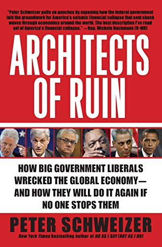 9780061953378: Architects of Ruin: How Big Government Liberals Wrecked the Global Economy--and How They Will Do It Again If No One Stops Them