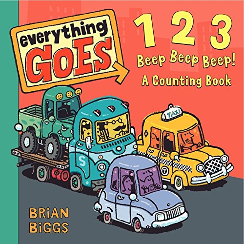 9780061958120: Everything Goes: 123 Beep Beep Beep!: A Counting Book