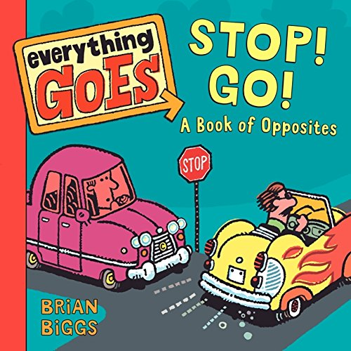 9780061958137: Everything Goes: Stop! Go!: A Book of Opposites