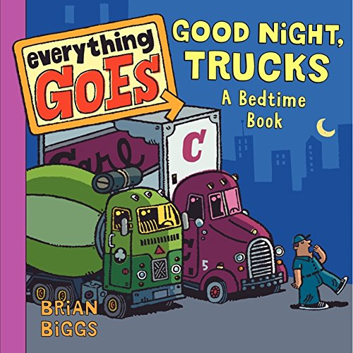 9780061958151: Everything Goes: Good Night, Trucks: A Bedtime Book
