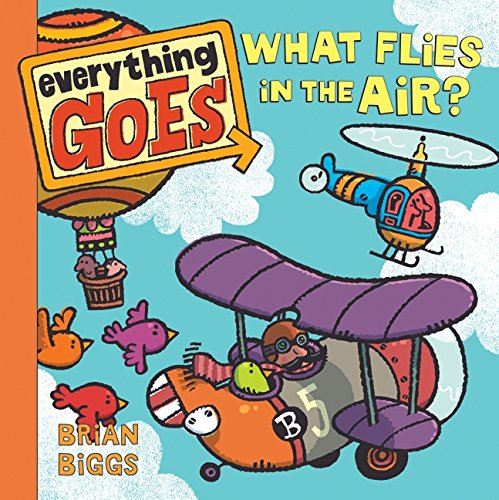 9780061958168: Everything Goes: What Flies in the Air?
