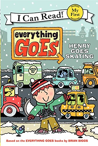 9780061958212: Everything Goes: Henry Goes Skating (My First I Can Read)
