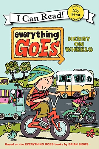 9780061958236: Everything Goes: Henry on Wheels (I Can Read Books: My First Shared Reading)