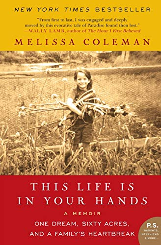 9780061958335: This Life Is in Your Hands: One Dream, Sixty Acres, and a Family's Heartbreak