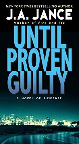 Until Proven Guilty (J. P. Beaumont Novel) (0061958514) by J. A. Jance