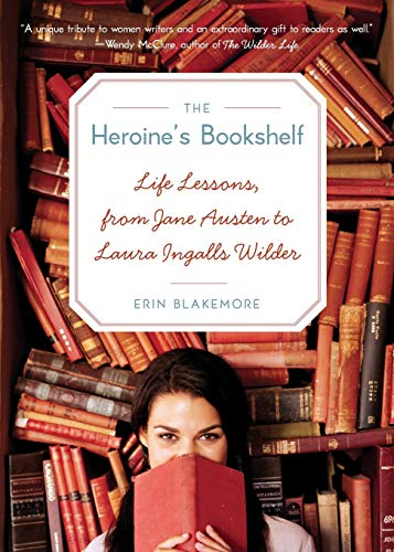 9780061958779: Heroine's Bookshelf, The: Life Lessons, from Jane Austen to Laura Ingalls Wilder