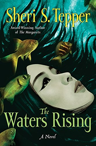 The Waters Rising: A Novel: Tepper, Sheri S.
