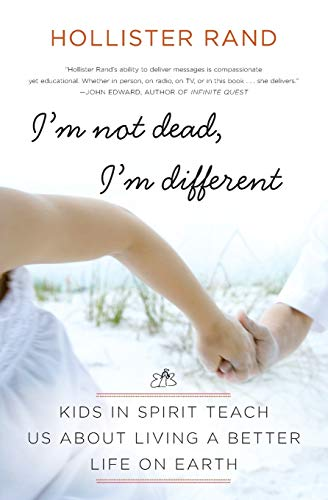 9780061959066: I'm Not Dead, I'm Different: Kids in Spirit Teach Us About Living a Better Life on Earth