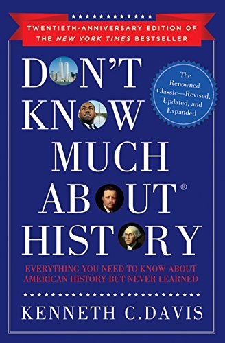 9780061960536: Don't Know Much About History, Anniversary Edition: Everything You Need to Know About American History but Never Learned (Don't Know Much About Series)