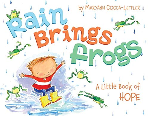 9780061961069: Rain Brings Frogs: A Little Book of Hope