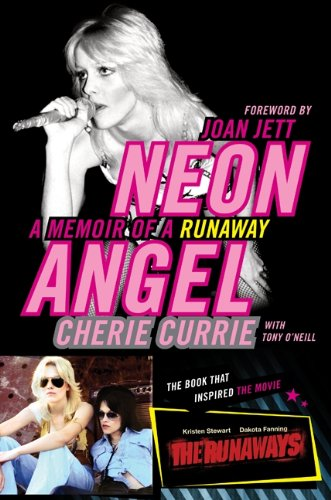 NEON ANGEL: A Memoir of a Runaway (Signed First Edition): Cherie Currie