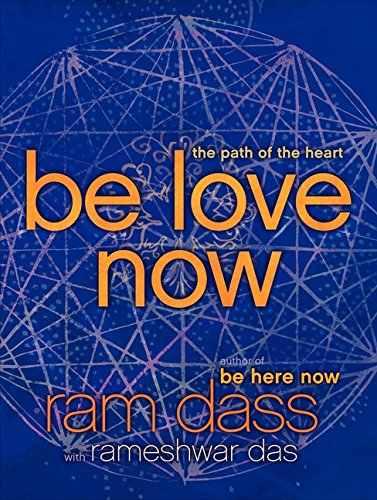 9780061961380: Be Love Now: The Path of the Heart