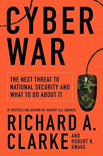 9780061962233: Cyber War: The Next Threat to National Security and What to Do About It