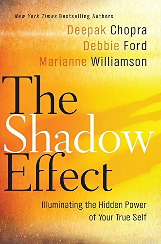 9780061962653: The Shadow Effect: Illuminating the Hidden Power of Your True Self