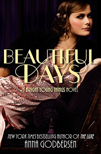 9780061962684: Beautiful Days: A Bright Young Things Novel