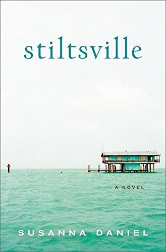 9780061963070: Stiltsville: A Novel