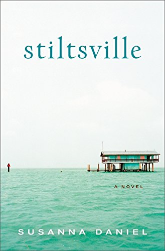 9780061963070: Stiltsville: A Novel