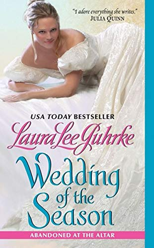 Wedding of the Season: Abandoned at the Altar (The Abandoned At The Altar Series) (0061963151) by Guhrke, Laura Lee