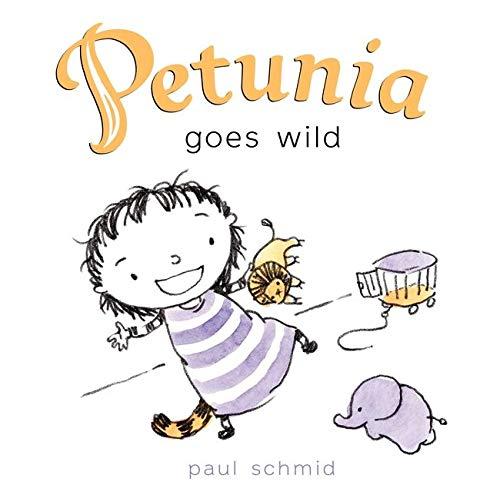 Petunia Goes Wild: Schmid, Paul