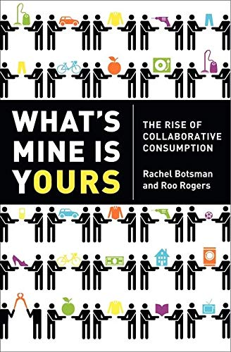 9780061963544: What's Mine is Yours : The rise of collaborative consumption