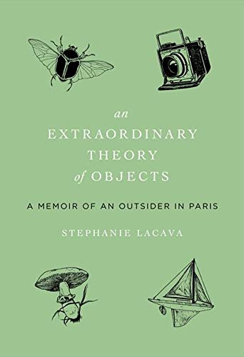 9780061963896: An Extraordinary Theory of Objects: A Memoir of an Outsider in Paris