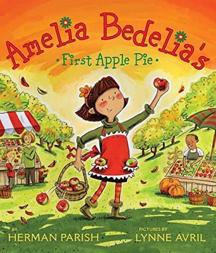 Amelia Bedelia's First Apple Pie: Herman Parish