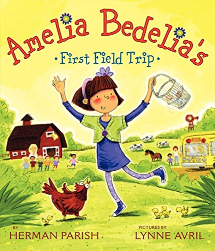 9780061964145: Amelia Bedelia's First Field Trip