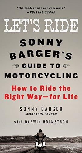 Let's Ride: Sonny Barger's Guide to Motorcycling: Barger, Sonny, Holmstrom,