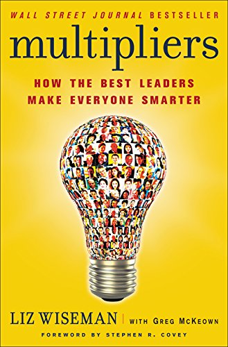 9780061964398: Multipliers: How the Best Leaders Make Everyone Smarter