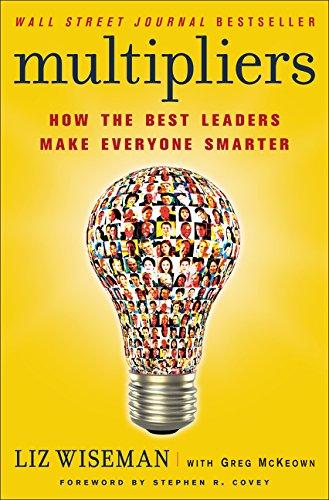 9780061964398: Multipliers: How the Best Leaders Make Everyone Smarter