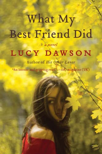 9780061964435: What My Best Friend Did: A Novel