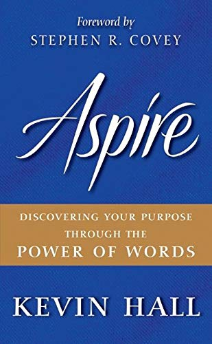 9780061964541: Aspire: Discovering Your Purpose Through the Power of Words