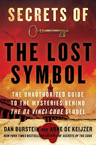 9780061964954: Secrets of the Lost Symbol: The Unathorized Guide to the Mysteries Behind the Da Vinci Code Sequel